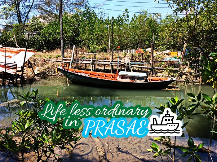 Life less ordinary in Prasae