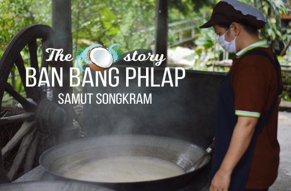 The coconut story of Ban Bang Phlap Community Samut Songkram